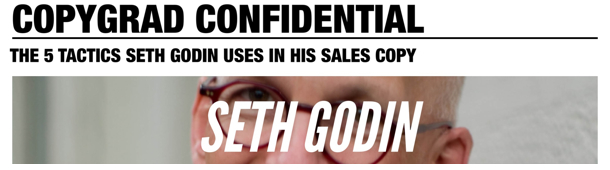 5 Copywriting Tactics You Can Steal from Seth Godin